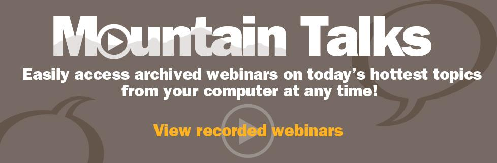Have an Hour? Check out our Mountain Talks webinars!